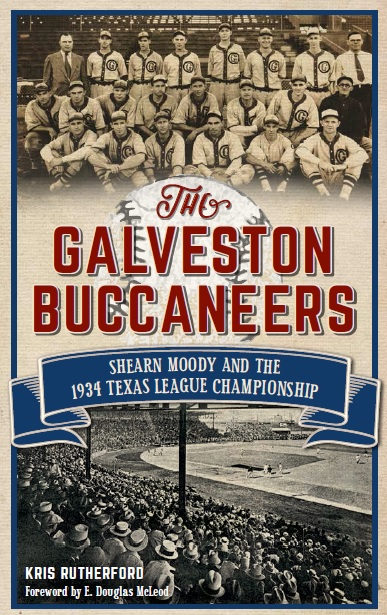 The Galveston Buccaneers; Shearn Moody and the 1934 Texas League Championship